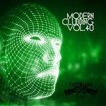 Modern Clubbing Vol 40