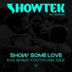 Show Some Love (Eva Shaw Extended Footwork Mix)
