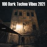 100 Dark Techno Vibes 2021