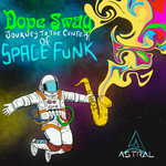 Dope Swag: Journey To The Center Of Space Funk