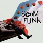 Scum Funk (Explicit)
