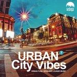 Urban City Vibes 7: Urban Funk, Soul & Lounge Music