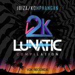 V2K Ibiza & Lunatic Koh Phangan Compilation