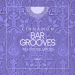 Cinnamon Bar Grooves (40 Lounge Spices) Vol 2