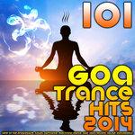 101 Goa Trance 2014 Hits: Best Of Top Progressive, Fullon, Psytrance, Electronic Dance, Acid, Hard Techno, House, Psychedelic