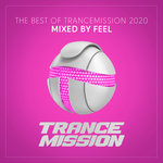 The Best Of Trancemission 2020 - Mixed By Feel (Extended Mixes)