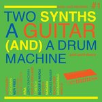 Soul Jazz Records presents Two Synths A Guitar (&) A Drum Machine - Post Punk Dance Vol 1