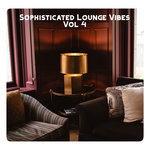 Sophisticated Lounge Vibes Vol 4