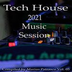 Tech House 2021 Music Session Vol 5
