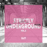 Strictly Underground Vol 3