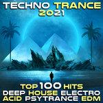 Techno Trance 2021 Top 100 Hits: Deep House Electro Acid Psytrance EDM