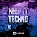 Keep It Techno Vol 3