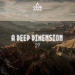 A Deep Dimension Vol 27