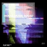 House Music Squad #31