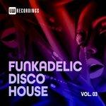 Funkadelic Disco House Vol 3