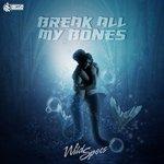 Break All My Bones