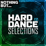 Nothing But... Hard Dance Selections Vol 12