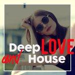 Deep Love & House