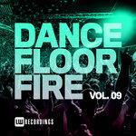 Dancefloor Fire Vol 09