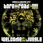 Aries & Kelvin 373 Present: Born On Road X Jungle Cakes - Welcome To The Jungle (unmixed Tracks)