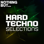 Nothing But... Hard Techno Selections Vol 15