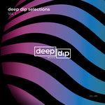 Deep Dip Selections Vol 1