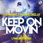 Keep On Movin (Uwaukh Remix)