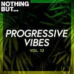 Nothing But... Progressive Vibes Vol 12