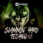 Slammin' Hard Techno Vol 03