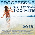 Progressive Psytrance 100 Hits 2013: Best Of Top Electronic Dance, Acid, Techno, House, Rave Anthems, Psytrance Festival