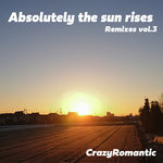 Absolutely The Sun Rises - Remixes Vol 3