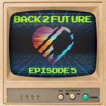 Back 2 Future, Episode 5