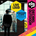 Live Loud (Official Decibel Outdoor 2019 Anthem)