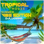 Tropical House Summer Vibe Edition