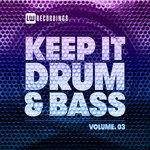 Keep It Drum & Bass Vol 03