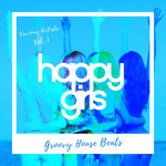 Happy Girls (Groovy House Beats) Vol 1