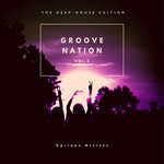 Groove Nation (The Deep-House Edition) Vol 2