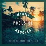 Miami Poolside Grooves Vol 8