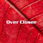 Over Closer