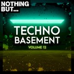 Nothing But... Techno Basement, Vol 12