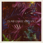 Island Lounge Vibes Vol 1