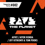 Rave The Planet: Supporter Series Vol 002
