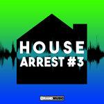 House Arrest #3