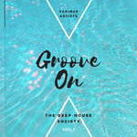 Groove On (The Deep-House Society) Vol 1