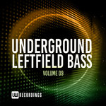 Underground Leftfield Bass Vol 9