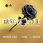 More Life (The Aston Shuffle Remix)