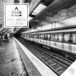 Club Session Tech House Edition Vol 13
