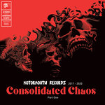 Motormouth Recordz 2017: 2020: Consolidated Chaos: Part One