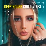 Deep House Chill Vibes Vol 2