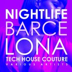 Nightlife Barcelona (Tech House Couture)